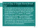 end of day 2 grade band break out