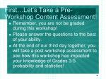 first let s take a pre workshop content assessment
