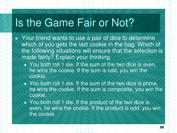 Is the Game Fair or Not?