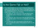 is the game fair or not