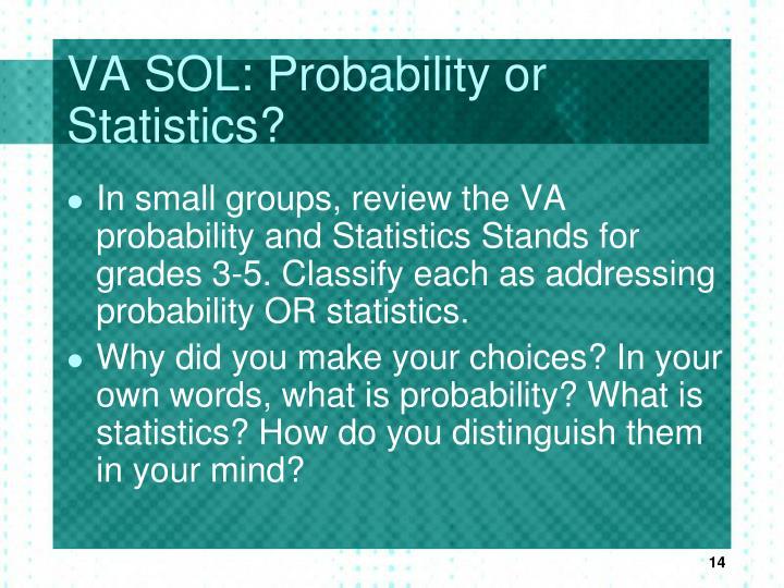 VA SOL: Probability or Statistics?