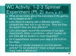 wc activity 1 2 3 spinner experiment pt 2 burns p 671