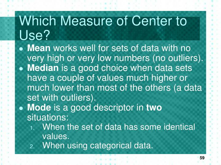 Which Measure of Center to Use?
