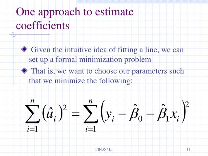 One approach to estimate coefficients
