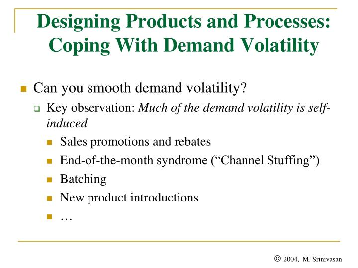 Designing Products and Processes:  Coping With Demand Volatility