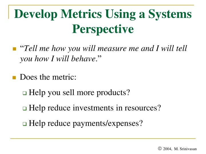 Develop Metrics Using a Systems Perspective
