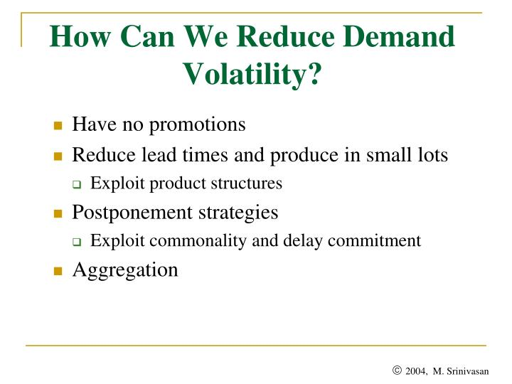How Can We Reduce Demand Volatility?
