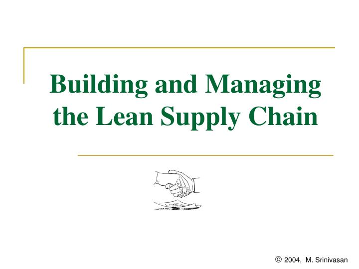 Building and Managing the Lean Supply Chain