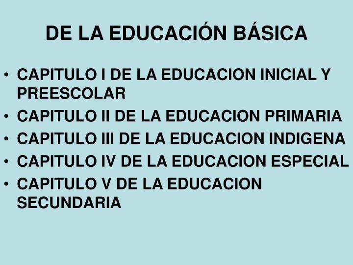 DE LA EDUCACIÓN BÁSICA