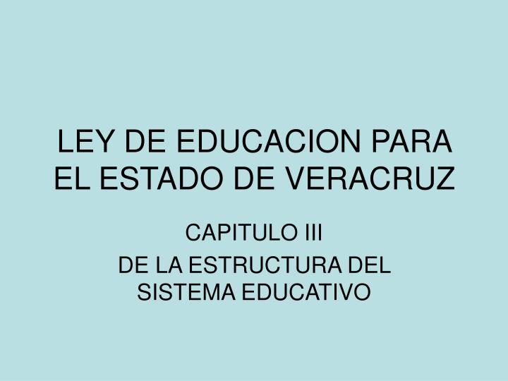 LEY DE EDUCACION PARA EL ESTADO DE VERACRUZ