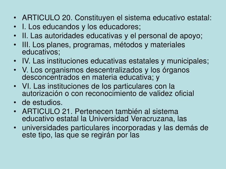 ARTICULO 20. Constituyen el sistema educativo estatal: