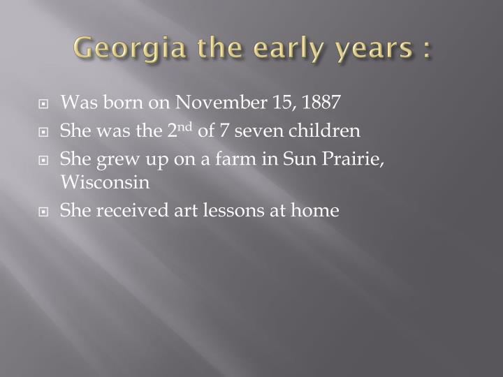 Georgia the early years :