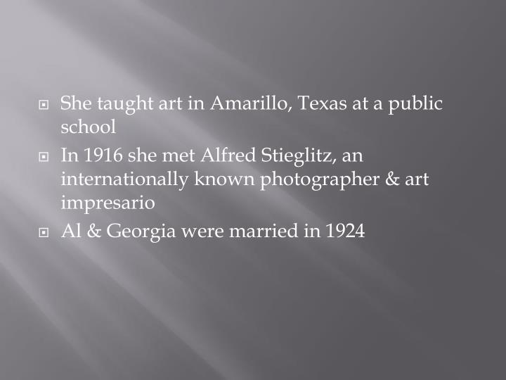 She taught art in Amarillo, Texas at a public school
