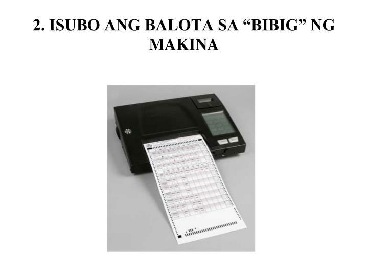 """2. ISUBO ANG BALOTA SA """"BIBIG"""" NG MAKINA"""