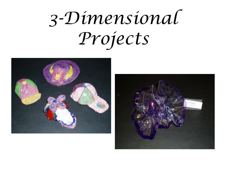 3-Dimensional Projects