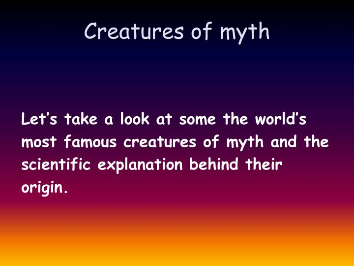 Creatures of myth