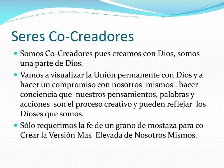 Seres Co-Creadores
