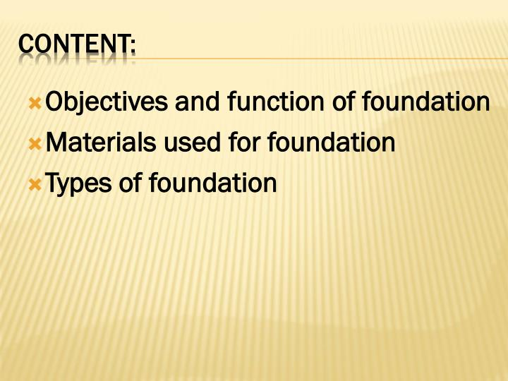 Objectives and function of foundation