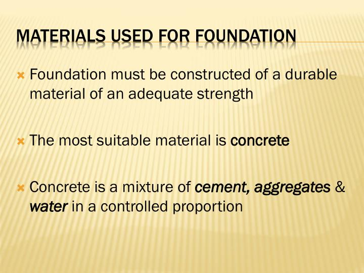 Foundation must be constructed of a durable material of an adequate strength