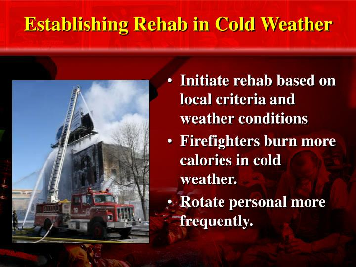 Establishing Rehab in Cold Weather