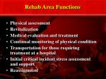 rehab area functions