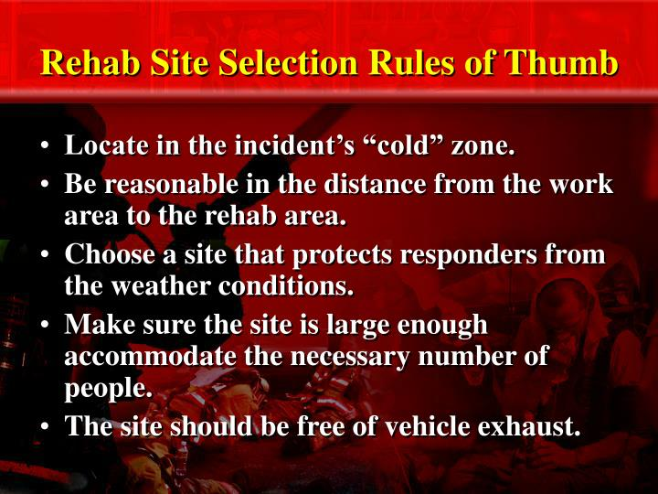 Rehab Site Selection Rules of Thumb