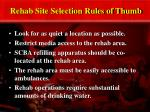 rehab site selection rules of thumb1