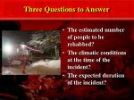 three questions to answer
