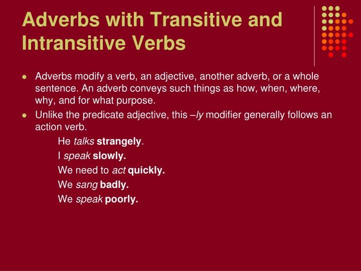 Adverbs with Transitive and Intransitive Verbs