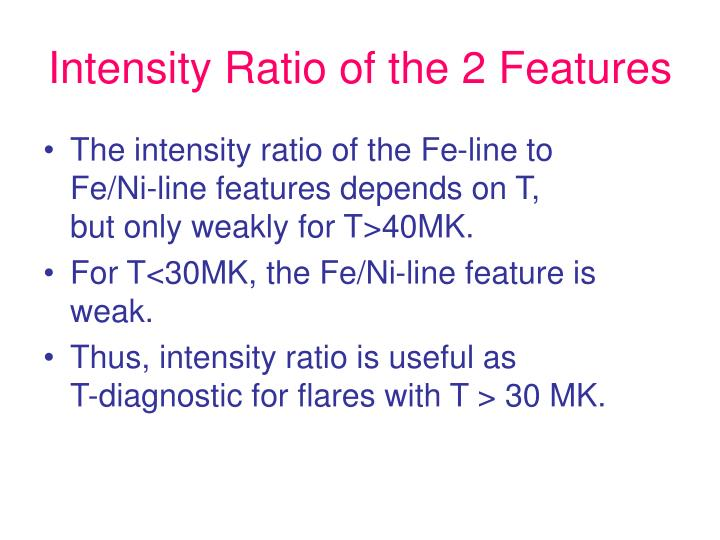 Intensity Ratio of the 2 Features