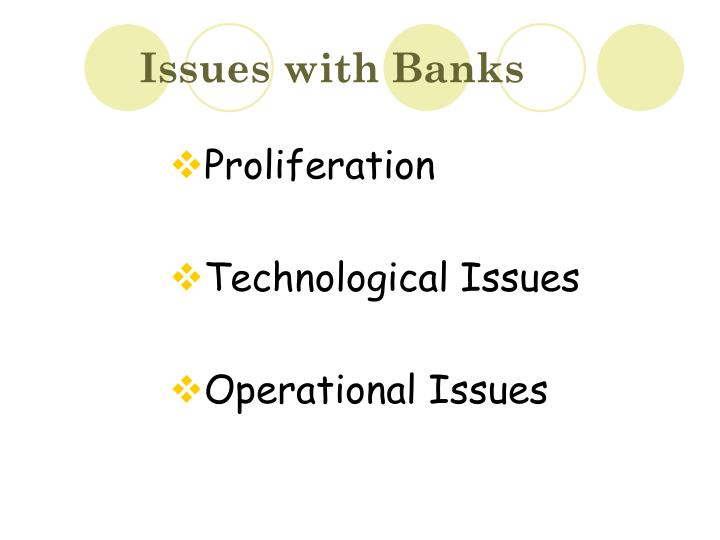 Issues with Banks
