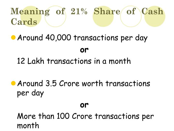 Meaning of 21% Share of Cash Cards