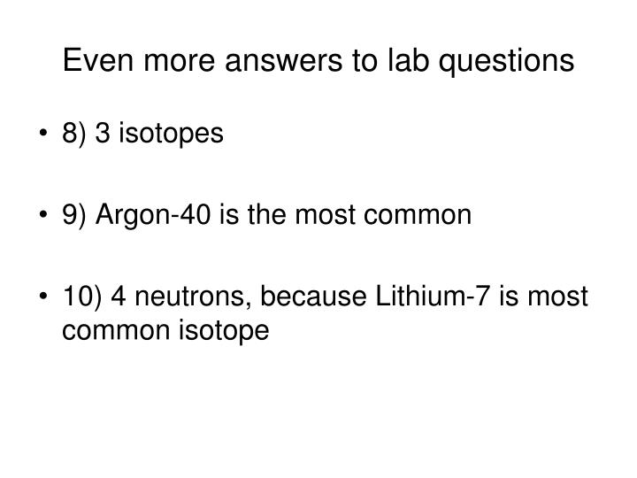 Even more answers to lab questions