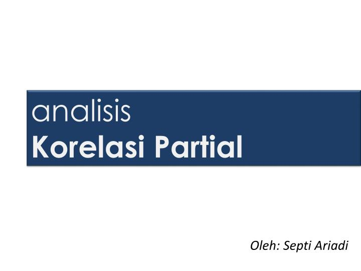 Analisis korelasi partial