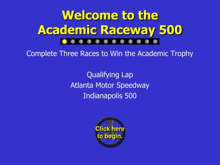 Complete Three Races to Win the Academic Trophy