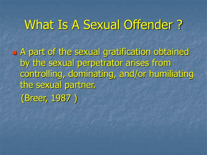 What Is A Sexual Offender ?