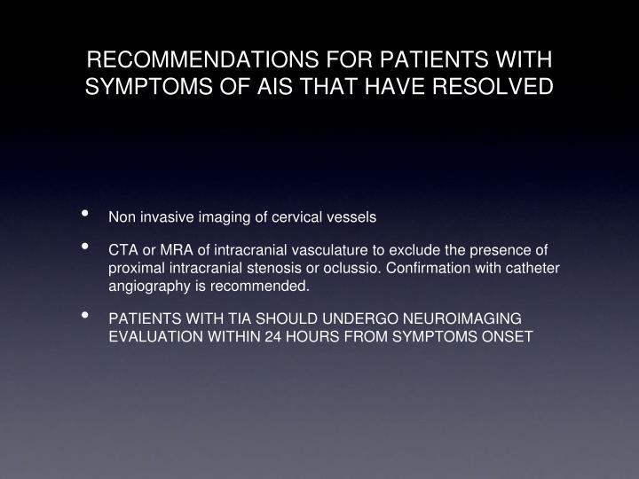 RECOMMENDATIONS FOR PATIENTS WITH SYMPTOMS OF AIS THAT HAVE RESOLVED