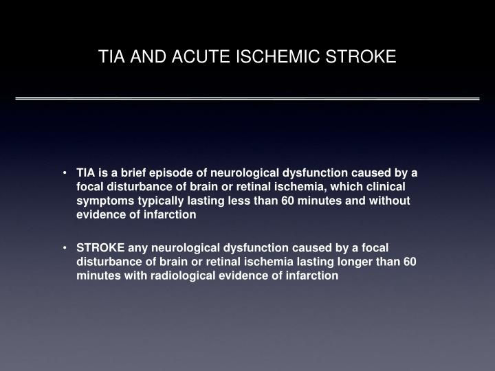 TIA AND ACUTE ISCHEMIC STROKE