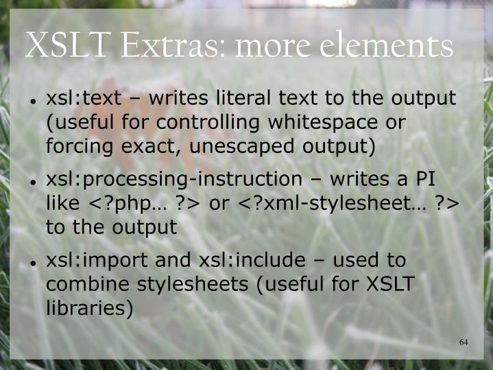 XSLT Extras: more elements