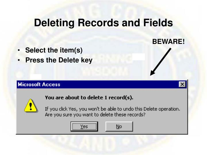 Deleting Records and Fields