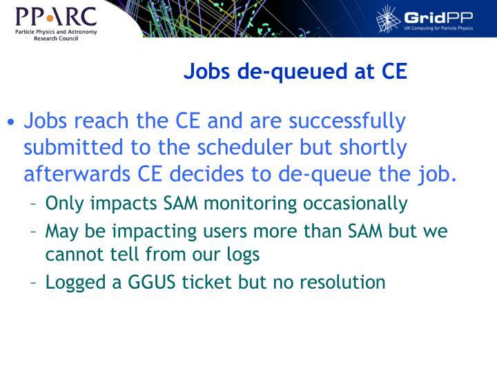 Jobs de-queued at CE