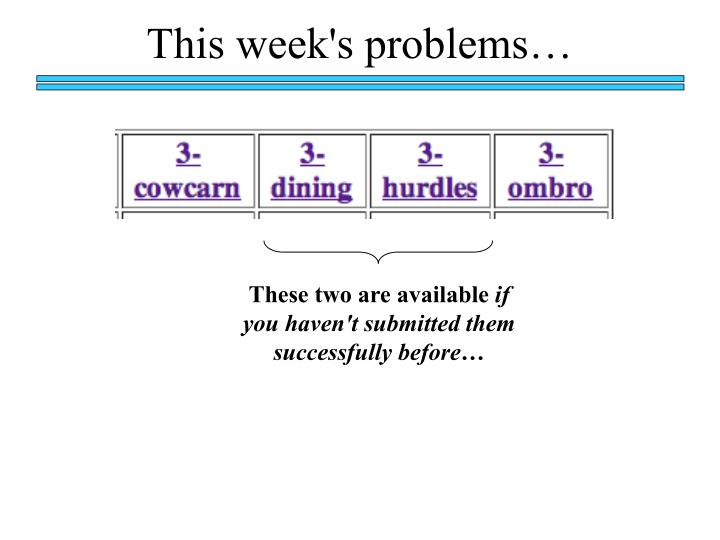 This week's problems…