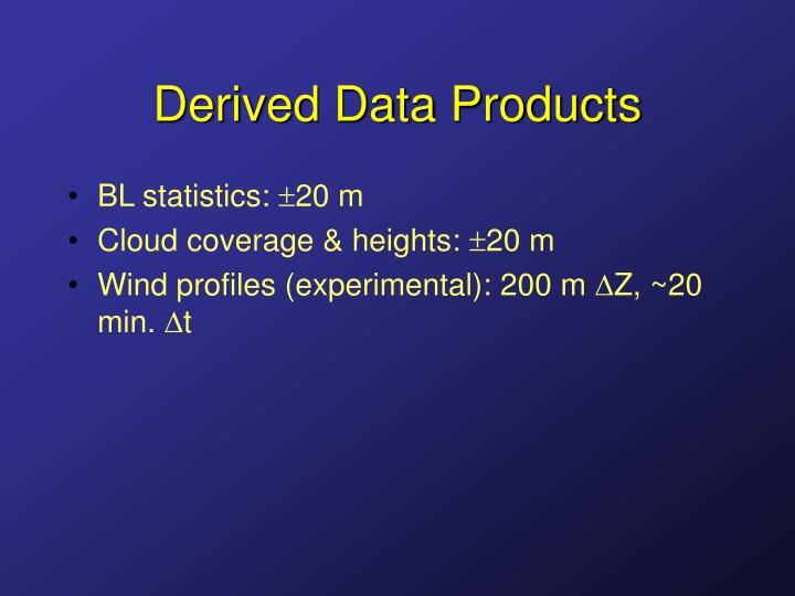 Derived Data Products