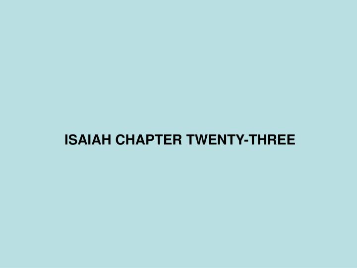 Isaiah chapter twenty three