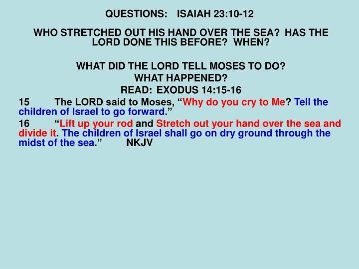 QUESTIONS:ISAIAH 23:10-12