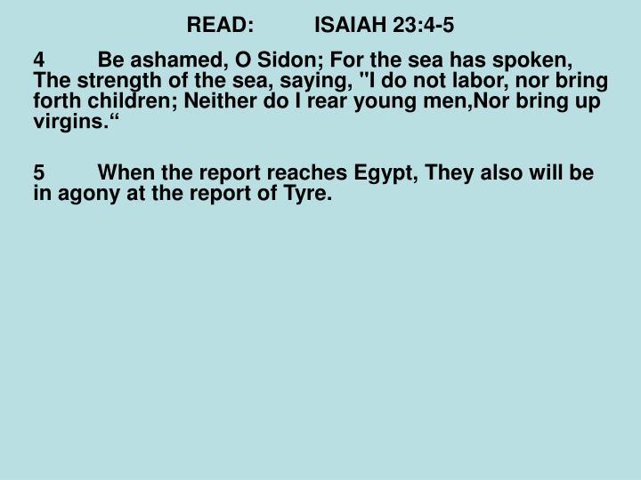 READ:ISAIAH 23:4-5