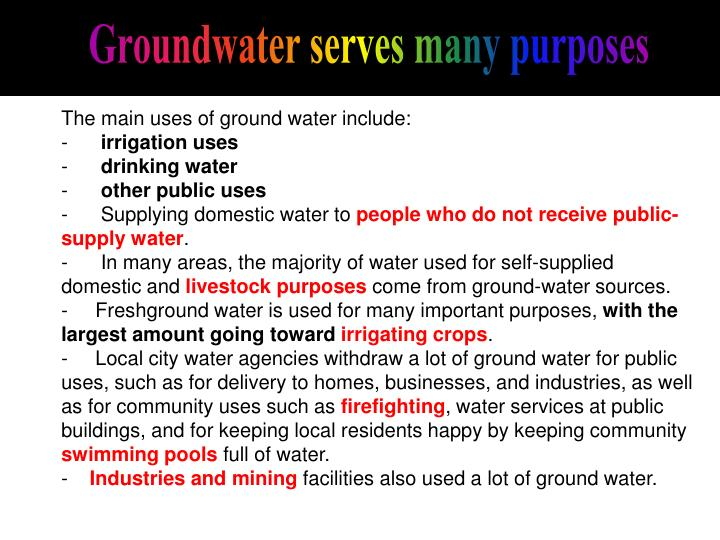 Groundwater serves many purposes