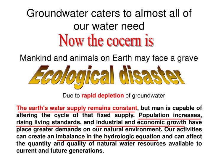 Groundwater caters to almost all of our water need