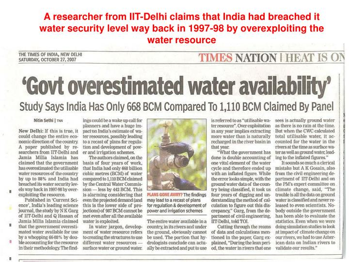 A researcher from IIT-Delhi claims that India had breached it water security level way back in 1997-98 by overexploiting the water resource