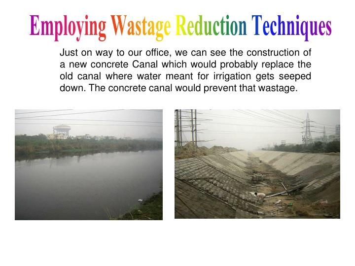 Employing Wastage Reduction Techniques